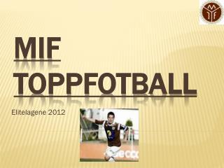 MIF  Toppfotball