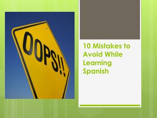 10 Mistakes to Avoid While Learning Spanish