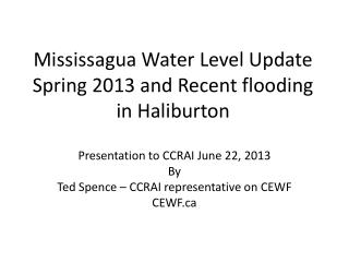 Mississagua Water Level Update Spring 2013 and Recent flooding in Haliburton