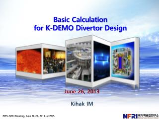 Basic Calculation  for K-DEMO  Divertor  Design