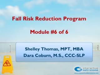 Fall Risk Reduction Program Module #6 of 6