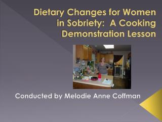 Dietary Changes for Women in Sobriety:  A Cooking Demonstration Lesson