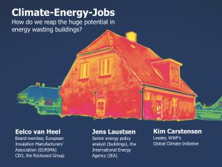 Climate-Energy-Jobs How do we reap the huge potential in energy wasting buildings?