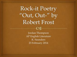 "Rock-it Poetry ""Out, Out-"" by Robert Frost"
