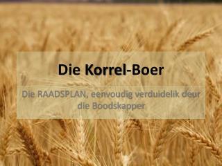 Die  Korrel -Boer