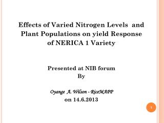 Effects of Varied Nitrogen Levels  and  Plant Populations on yield Response  of NERICA 1 Variety