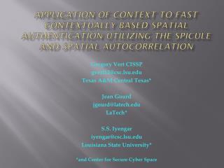 Gregory  Vert  CISSP gvert12@csc.lsu.edu Texas A&M Central Texas* Jean Gourd jgourd@latech.edu