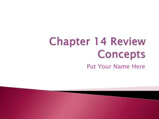 Chapter 14 Review Concepts