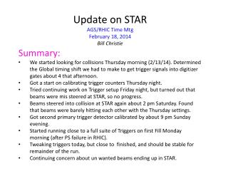 Update on  STAR AGS/RHIC Time  Mtg February  18 ,  2014 Bill Christie