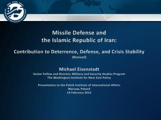 Missile Defense and  the  Islamic Republic of  Iran: