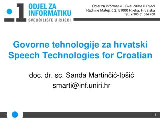 Govorne tehnologije za hrvatski Speech Technologies for Croatian