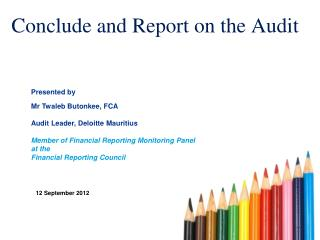 Conclude and Report on the Audit