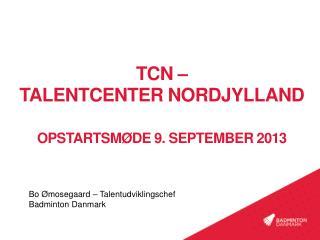 TCN –  Talentcenter  nordjylland opstarts Møde  9. september 2013