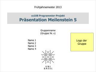 cs108 Programmier-Projekt  Pr�sentation Meilenstein 5