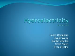 Hydroelectricity and its uses