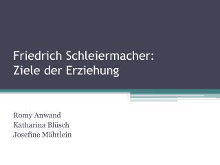 Friedrich Schleiermacher: Ziele der Erziehung