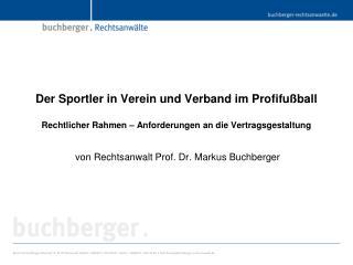 von Rechtsanwalt Prof. Dr. Markus Buchberger