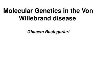 Molecular Genetics  in the Von  Willebrand disease