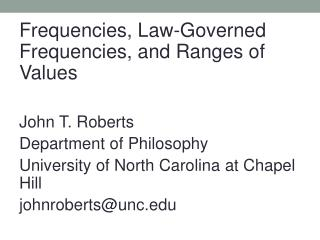 Frequencies, Law-Governed Frequencies, and Ranges of Values John T. Roberts