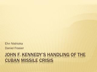 John F. Kennedy's Handling of the Cuban Missile Crisis