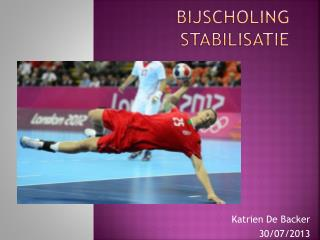 Bijscholing  Stabilisatie