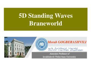 5D Standing Waves  Braneworld