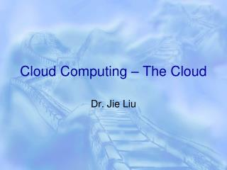 Cloud Computing – The Cloud