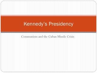 Kennedy's Presidency