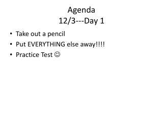 Agenda 12/3---Day 1