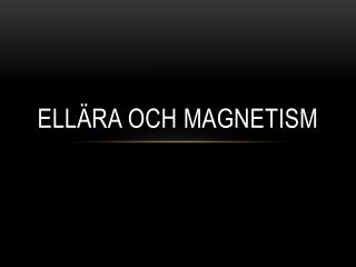 Ellära och magnetism