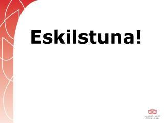 Eskilstuna!