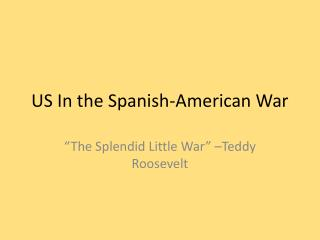 US In the Spanish-American War