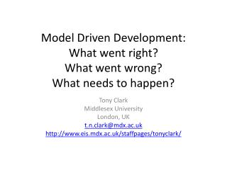 Model Driven Development:  What went right?  What went wrong?  What needs to happen?