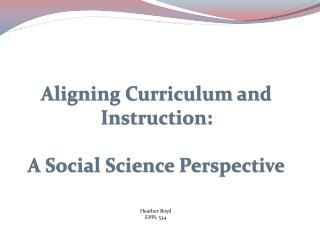 Aligning Curriculum and Instruction:  A Social Science Perspective