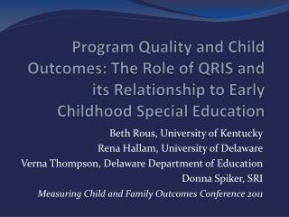 Beth Rous, University of Kentucky Rena Hallam, University of Delaware