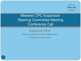 Midwest CPC Expansion Steering Committee Meeting  Conference Call