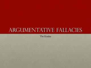 Argumentative Fallacies