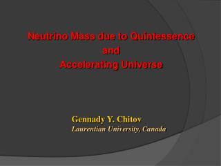 Neutrino Mass due to Quintessence and  Accelerating Universe