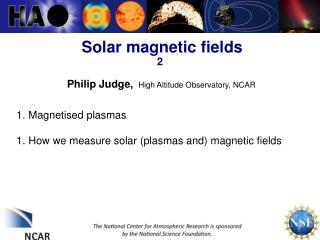Solar magnetic fields  2