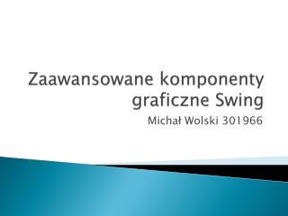 Zaawansowane komponenty graficzne Swing