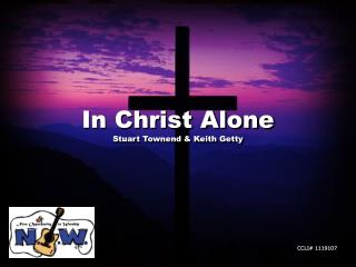 In Christ Alone Stuart Townend  Keith Getty