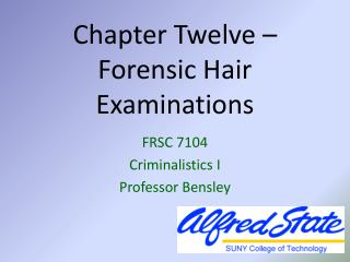 Chapter Twelve – Forensic Hair Examinations