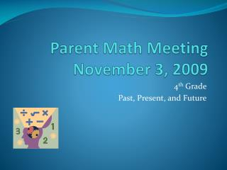 Parent Math Meeting November 3, 2009