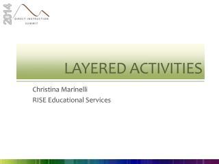 Layered Activities