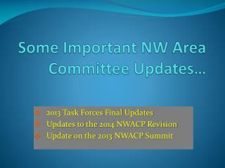Some Important NW Area Committee Updates�