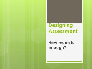 Designing Assessment: