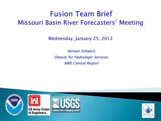 Fusion Team Brief Missouri Basin River  Forecasters'  Meeting Wednesday ,  January 25, 2012