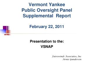 Vermont Yankee Public Oversight Panel Supplemental  Report  February  22, 2011