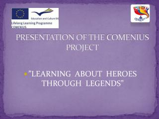 PRESENTATION OF THE  COMENIUS  PROJECT