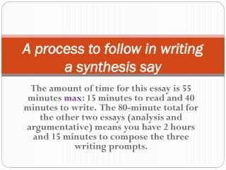 A process to follow in writing a synthesis  say